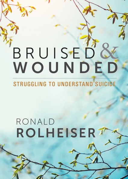 Bruised & Wounded: Struggling to Understand Suicide