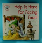 Help Is Here For Facing Fear!