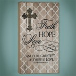 Faith, Hope, Love Plaque